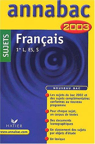 Français : 1ère Séries générales - L - ES - S, sujets 2003