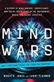 Mind Wars: A History of Mind Control, Surveillance, and Social Engineering by the Government, Media, and Secret Societies by Marie D. Jones (2015-04-20)