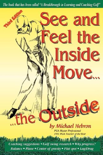 See and Feel the Inside Move the Outside, Third Revsion por Michael P. Hebron