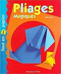 Pliages magiques. Tout en papier