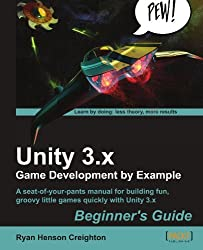 Unity 3.x Game Development by Example Beginner's Guide by Ryan Henson Creighton (2011-09-23)