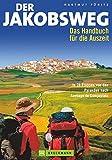 Der Jakobsweg - Wandern, Pilgern, Leute treffen: In 29 Etappen von den Pyrenäen nach Santiago de Compostela - Hartmut Pönitz