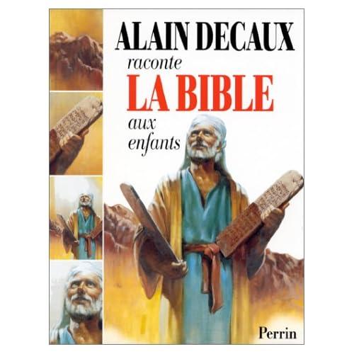 Alain Decaux raconte la Bible aux enfants : L'Ancien Testament