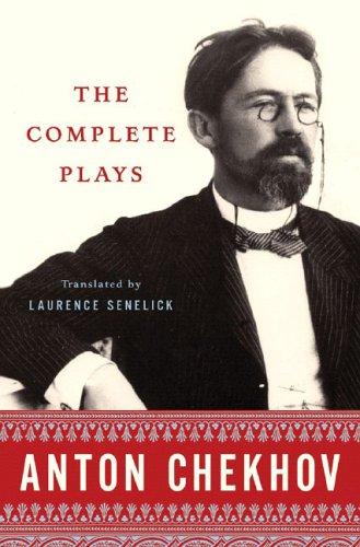 Anton Chekhov: The Complete Plays