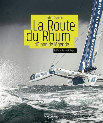 La Route du Rhum: 40 ans de légende par Didier Ravon