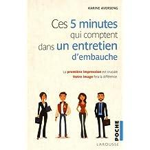 Les 5 minutes qui comptent pour réussir un entretien d'embauche