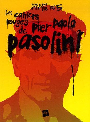 Les cahiers rouges de Pier Paolo Pasolin...