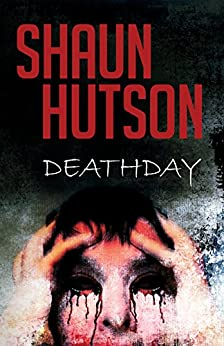 DeathDay: The master of British horror with a classic tale of terror by [Hutson, Shaun]