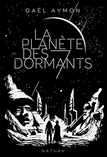 La planète des sept dormants - Dès 15 ans (1) par Gaël Aymon