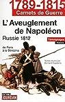 1789-1815 Carnets de guerre : L'aveuglement de Napoléon, Russi 1812 par Coppens