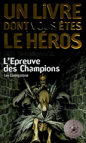 Défis fantastiques, Tome 21 : L'Epreuve des Champions par Ian Livingstone