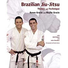 Brazilian Jiu-Jitsu: Theory and Technique