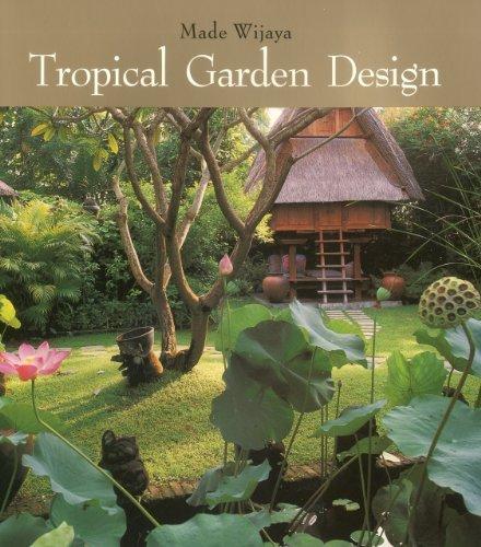 Tropical Garden Design by Made Wijaya (2011-02-16)