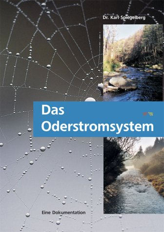 Das Oderstromsystem: Kulturlandschaft in Mitteleuropa. Von der Quelle bis zum Haff