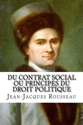 Du contrat social ou Principes du droit politique par 1762 Jean-Jacques Rousseau
