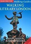 Walking Literary London: 25 Original...