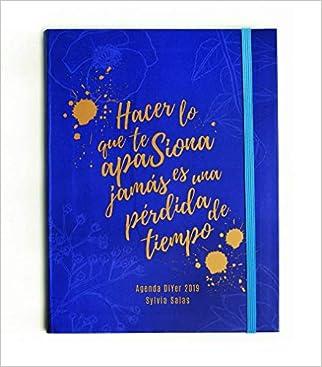#10: Hacer lo que te apasiona jamás es una pérdida de tiempo: Agenda DIYer 2019 (Libros Singulares)