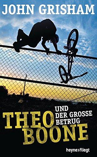 Theo Boone und der große Betrug (Jugendbücher - Theo Boone, Band 6)