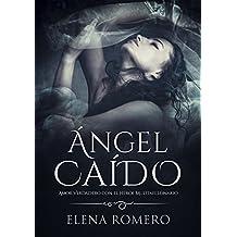 Ángel Caído: Amor Verdadero con el Héroe Multimillonario (Novela de Romance y Erótica)