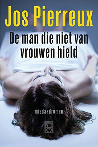 de-man-die-niet-van-vrouwen-hield-dutch-edition