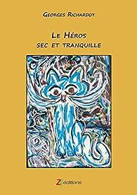 Le héros sec et tranquille par Georges Richardot