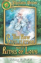 The New Civilization II - Rites of Love