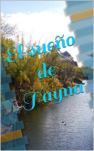 El sueño de Tayna: Cuando el amor cambia tu vida