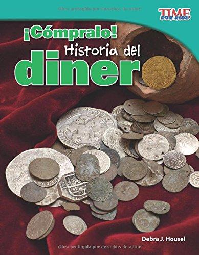 Compralo! Historia del Dinero (Buy It! History of Money) (Spanish Version) (Fluent Plus) (Time for Kids Nonfiction Readers) por Debra Housel
