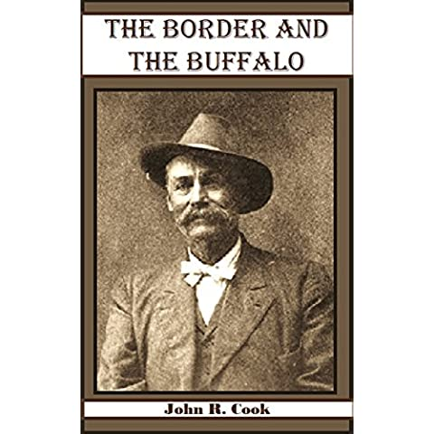 The Border and the Buffalo: An Untold Story of the Southwest Plains (1907) (English Edition)