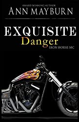 Exquisite Danger (Iron Horse MC) (Volume 2) by Ann Mayburn (2016-03-14)