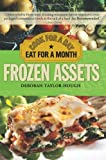 Frozen Assets: Cook for a Day, Eat for a Month by Deborah Taylor-Hough (2009-06-01)