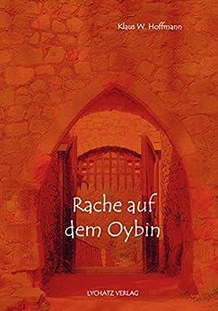 Rache auf dem Oybin von [Hoffmann, Klaus W.]