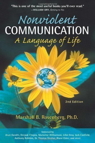 Nonviolent Communication: A Language of Life 2nd (second) Edition by Marshall B. Rosenberg published by Puddledancer Press (2003) Paperback
