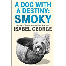 A Dog With A Destiny: Smoky