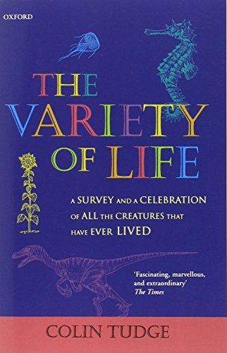 The Variety of Life: A Survey and a Celebration of all the Creatures that Have Ever Lived by Colin Tudge (2002-03-07)