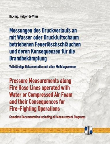 erlaufs an mit Wasser oder Druckluftschaum gefüllten Schlauchleitungen während des Betriebs und deren Konsequenzen für die ... Consequences for Fire-Fighting Operations ()