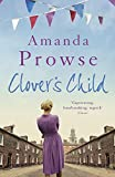 Clover's Child (No Greater Love) by Amanda Prowse (1-Jul-2013) Paperback
