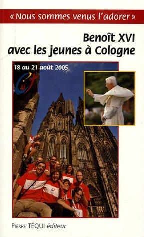 Voyage apostolique à Cologne à l'occasion de la XXe journée mondiale de la jeunesse : 18 au 21 août 2005
