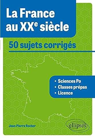 La France au XXe Siècle 50 Sujets Corrigés Tous Concours