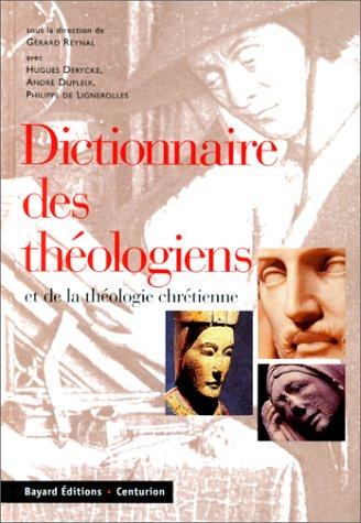 Dictionnaire des théologiens et de la théologie chrétienne