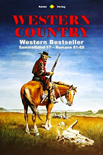 WESTERN COUNTRY Sammelband 17: Romane 81-85 (5 Western-Romane) (Ebook 81 Mile)