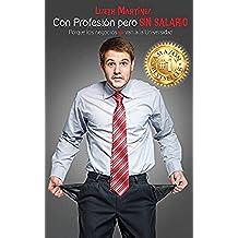 """Con Profesión Pero sin Salario: """"Porque Los Negocios No Van a La Universidad"""""""