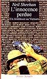 L'innocence perdue. Un Américain au Vietnam par Sheehan