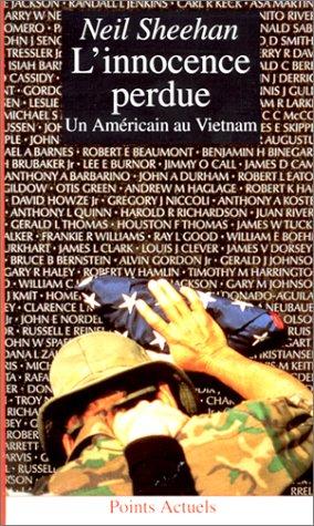 L'innocence perdue. Un Américain au Vietnam par Neil Sheehan
