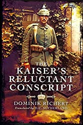 [The Kaiser's Reluctant Conscript] (By: Dominik Richert) [published: January, 2013]