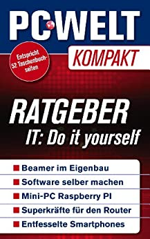 Ratgeber: Do it yourself (PC-WELT Kompakt 9) von [Wolski, David, Eggeling, Thorsten, WELT, PC]