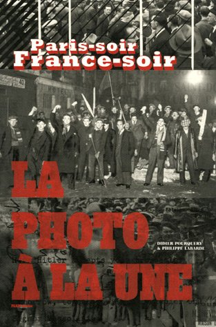 La photo à la Une : Paris-soir France-soir par Philippe Labarde