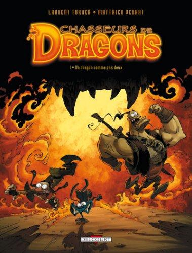 Chasseurs de Dragons, Tome 1 : Un dragon comme pas deux