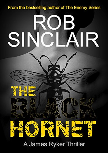 The Black Hornet (James Ryker Book 2) by [Sinclair, Rob]