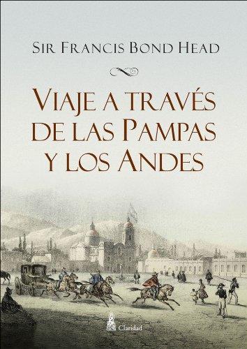 Viaje a través de las Pampas y los Andes por Sir Francis Bond Head